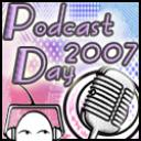 Podcast Day 2007