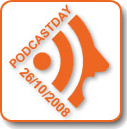 Podcast Day 2008